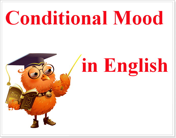 Conditional mood примеры на каждый тип